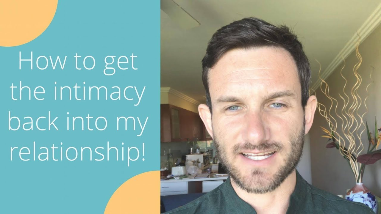 how to bring intimacy back into a relationship