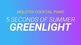 Greenlight - 5 Seconds of Summer tribute cover by (Molotov Cocktail Piano)