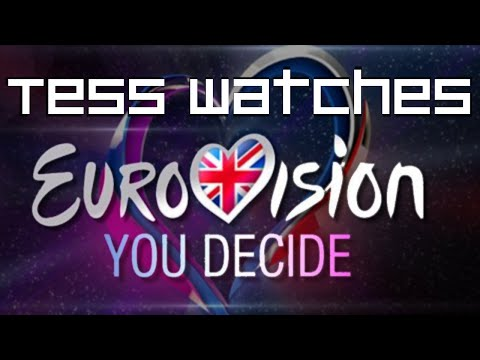 Tess Watches Eurovision: You Decide