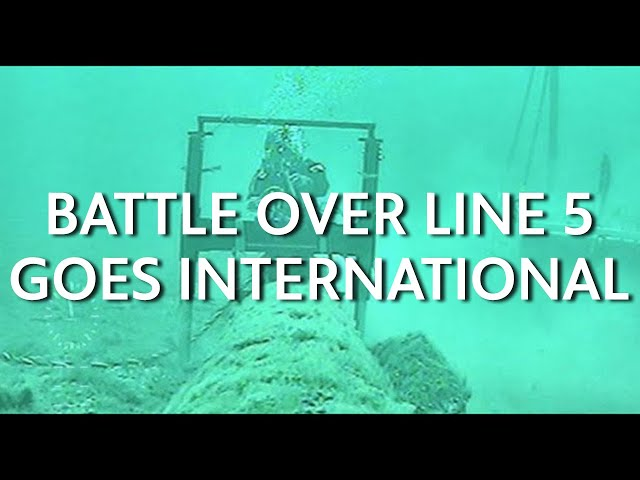 The Battle Over Line 5 Goes International - Great Lakes Now Full Episode - 1024