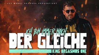 KING ORGASMUS ONE - ICH BIN IMMER NOCH DER GLEICHE (prod. by Contrabeatz) [Official Video]