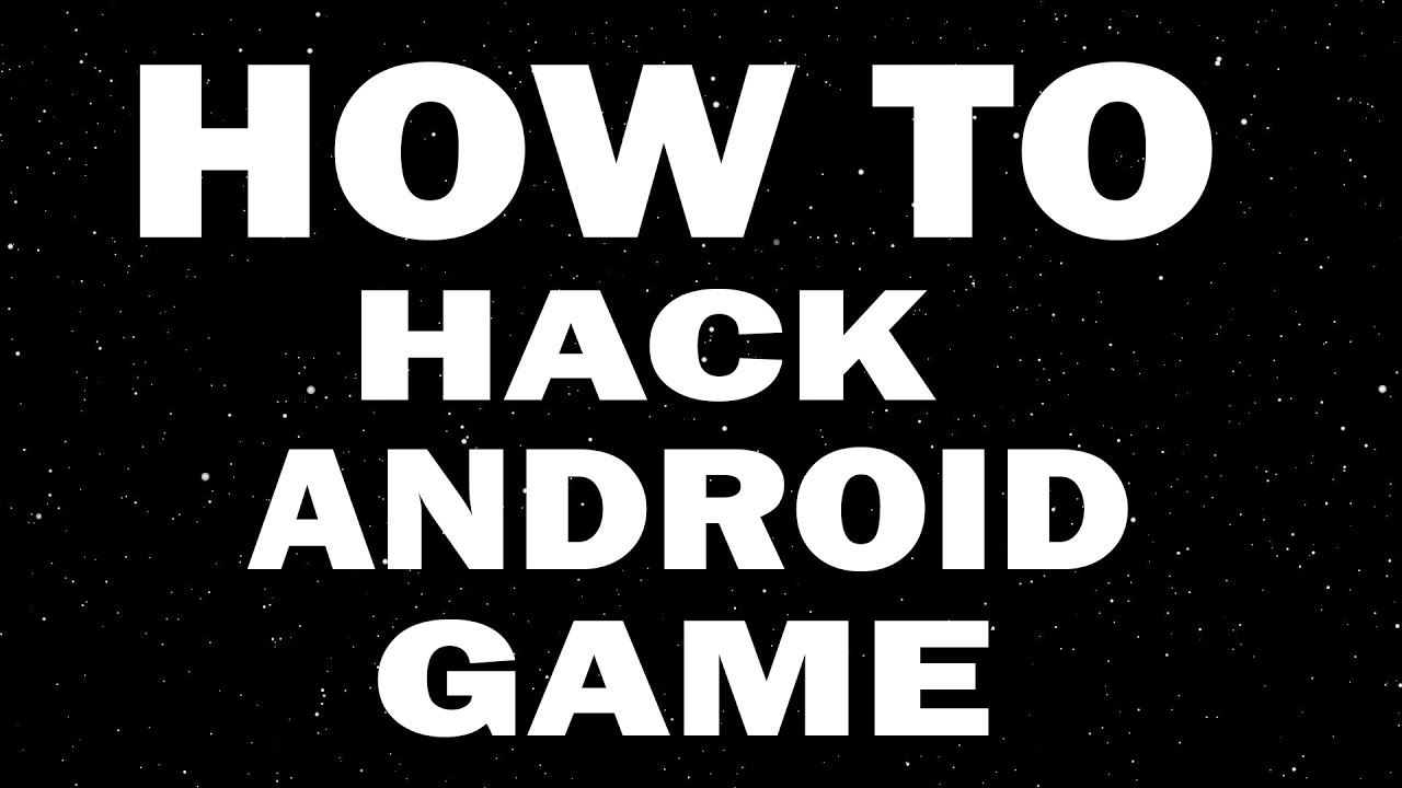 How To Hack Android Games Best Android Game Hacking Tools 2018