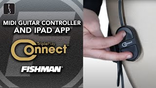 TriplePlay Connect - New MIDI Guitar Controller and iPad App from Fishman