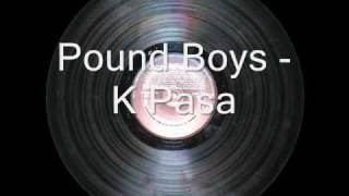 Pound Boys - K Pasa