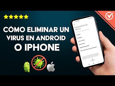 Cómo Eliminar un Virus en Android o iPhone con o sin Antivirus, sin Borrar los Datos