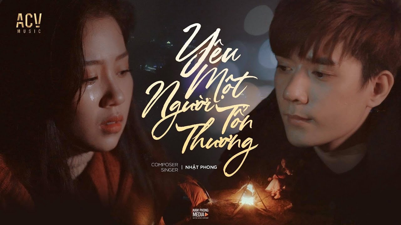 Nhật Phong – Yêu Một Người Tổn Thương (Official Music Video)