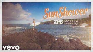 Gambar cover Matteo Markus Bok - Sunshower (Official Video)