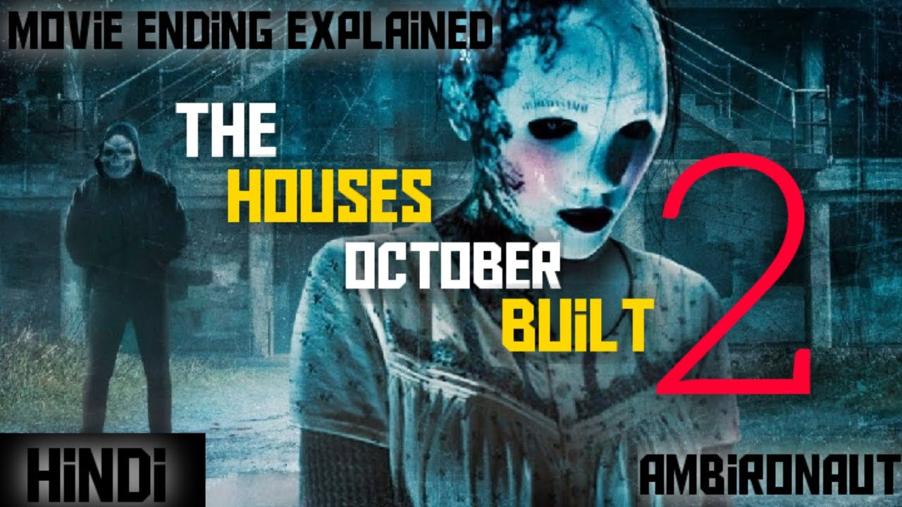 Download the houses october built 2 (2017) explained in hindi
