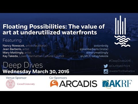 #DeepDives2016 Floating Possibilities: The value of art at underutilized waterfronts