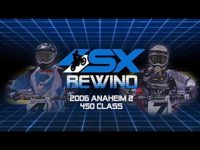 SX Rewind: 2006 Anaheim 2 450 Class