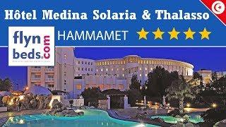 Hôtel Medina Solaria & Thalasso / Hammamet - Tunisie / Flynbeds.com