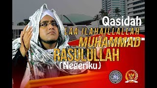 Laa illaha ilallah Muhammad Rasulullah (Negeriku) - Majlis Nurul Musthofa
