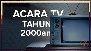 7 ACARA TELEVESI TAHUN 2000an YANG MEMBUAT KAMU BERNOSTALGIA