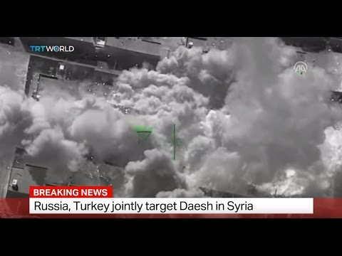 Russia, Turkey jointly target Daesh in Syria