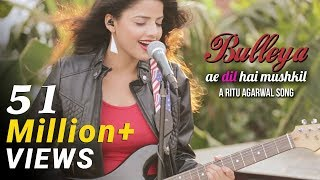 Bulleya Female Cover Version By @voiceofritu  Ae Dil Hai Mushkil  Karan Johar