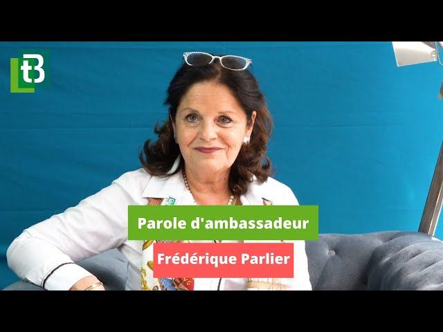 Frédérique Parlier - Parole d'ambassadeur