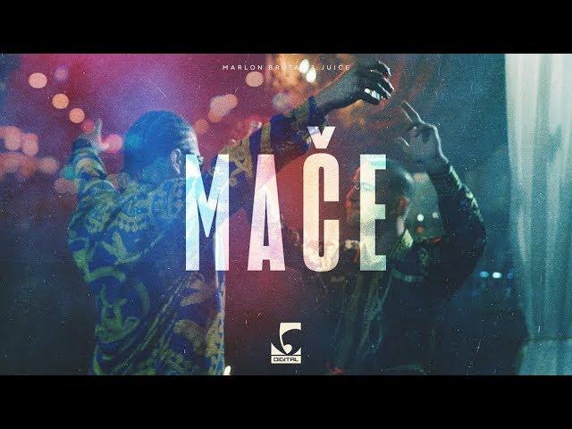Marlon Brutal x Juice - Mače (Official Video)
