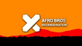 Afro Bros - Moombahnation