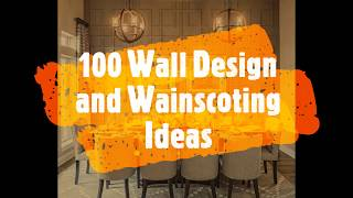 100 Modern Wall Design and Wainscoting Ideas