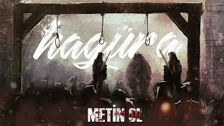 Hagüra - Metin OL (Diss Track 2018)