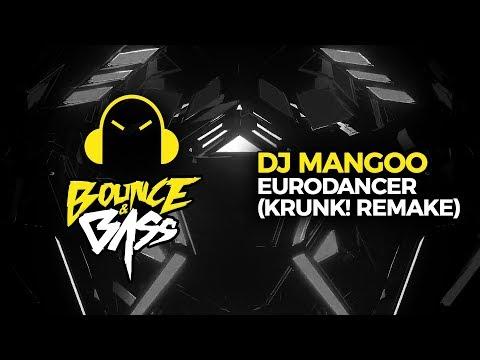 DJ Mangoo - Eurodancer (Krunk! 2019 Remake)