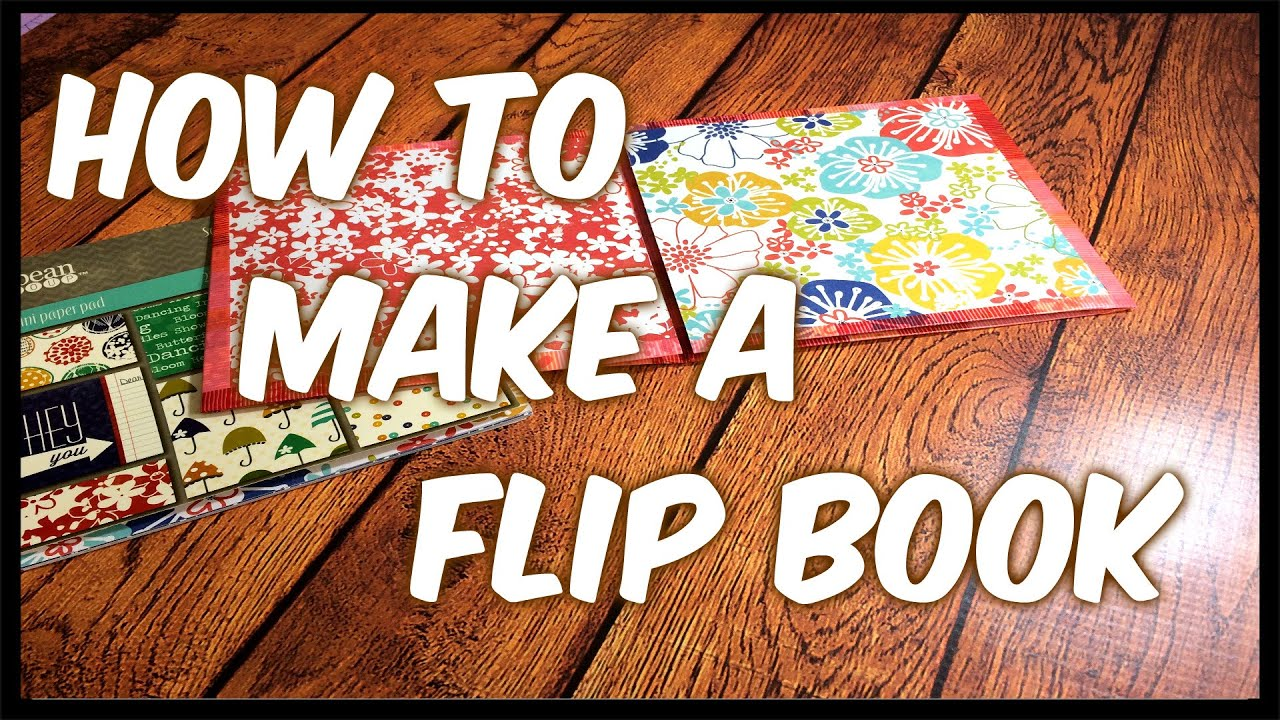 How To Make A Flip Book! Step by Step Tutorial! - YouTube