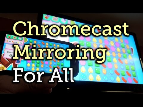 How to Enable Chromecast's Screen Mirroring on Any Rooted