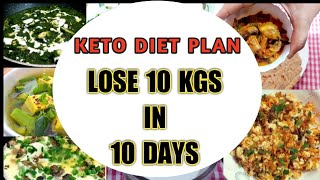 Keto Diet Meal Plan | Lose 10 Kgs In 10 Days | How to lose weight fast