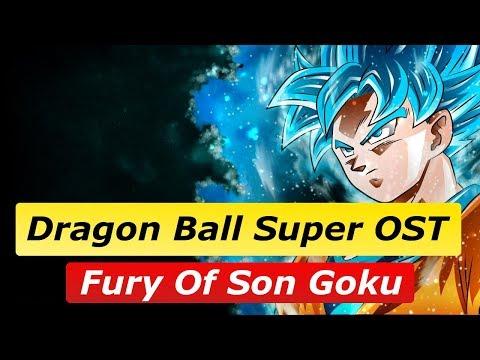 Dragon Ball Super OST - Fury Of Son Goku