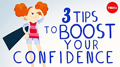 3 tips to boost your confidence - TED-Ed