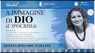 """A IMMAGINE DI DIO - """"L'ipocrisia"""" - di Danila Properzi - conduce Giuliano Camedda"""