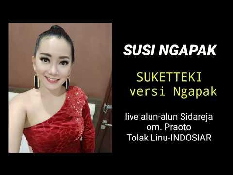 SUSI NGAPAK-SUKETTEKI versi NGAPAK(GOOD AUDIO) Mp3