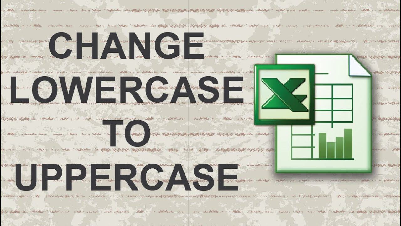 How To Change From Lowercase To Uppercase In Excel Youtube