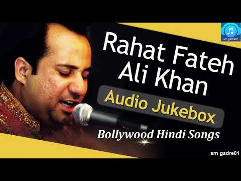 Best of Rahat Fateh Ali Khan Bollywood Hindi JUKEBOX Hindi Songs