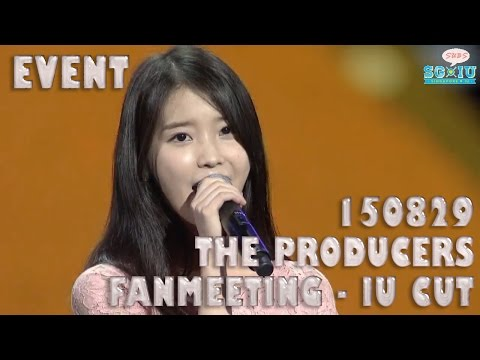 [Eng Sub][SG♥IU] 150829 The Producers 프로듀사 Fanmeeting - IU 아이유 cut