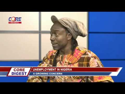 Core Digest: Unemployment In Nigeria; A GROWING CONCERN, 30th October, 2015,.