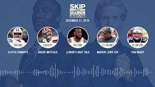 UNDISPUTED Audio Podcast (12.31.18) with Skip Bayless, Shannon Sharpe & Jenny Taft | UNDISPUTED