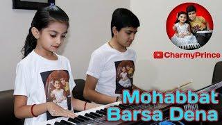 Mohabbat Barsa De ( Creature ) - By Charmy & Prince