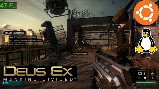 Deus Ex Mankind Divided running natively on Ubuntu 1604 64bit This new title to Linux is brought to us by Feral Interactive only shortly after the Windows