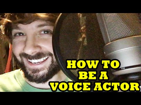 HOW TO BE A VOICE ACTOR