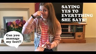 SAYING YES TO MY OLDER SISTER FOR 24 HOURS!!