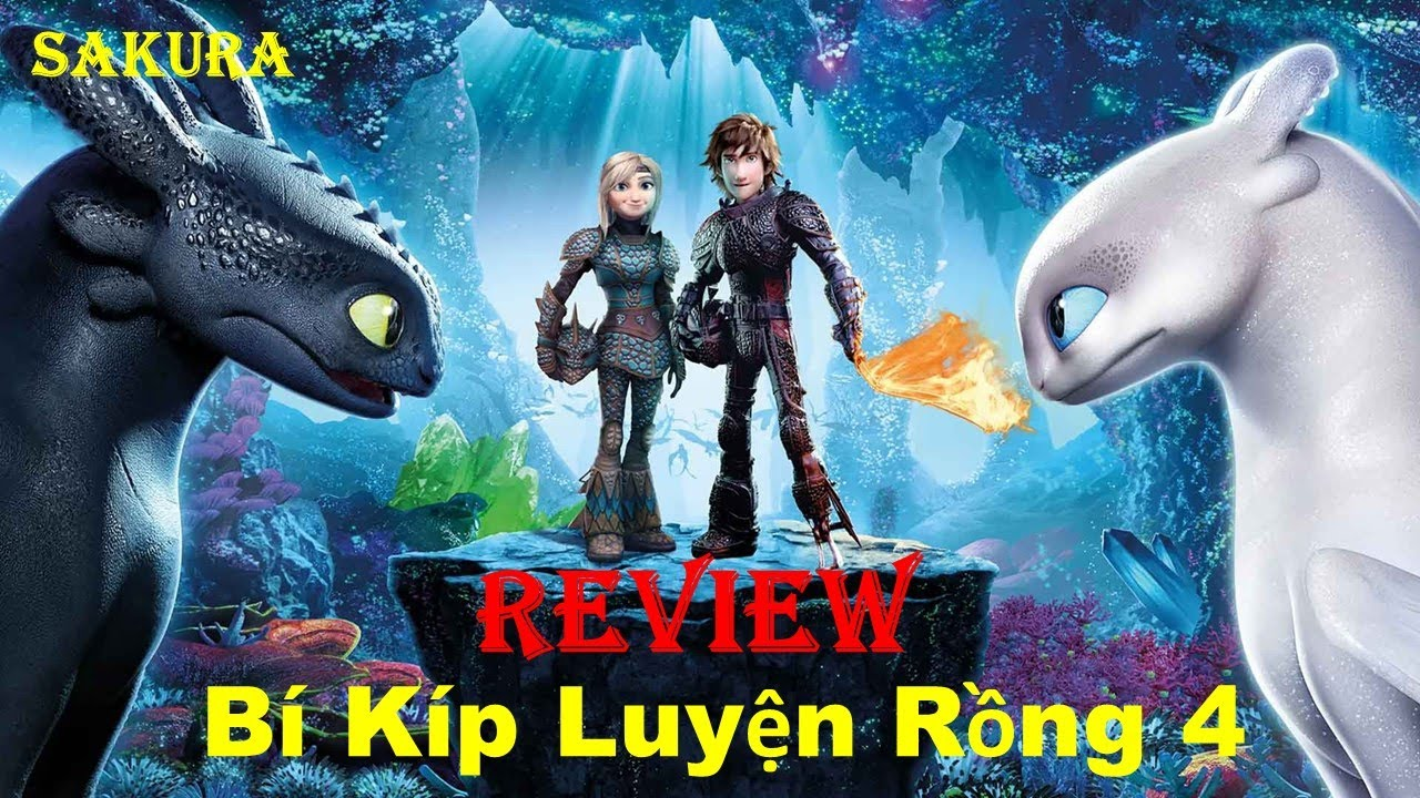 REVIEW PHIM BÍ KÍP LUYỆN RỒNG 4  || HOW TO TRAIN YOUR DRAGON: HOMECOMING ||  SAKURA REVIEW