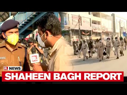 Republic TV's Ground Report As Delhi Police Clears Shaheen Bagh Protest Site