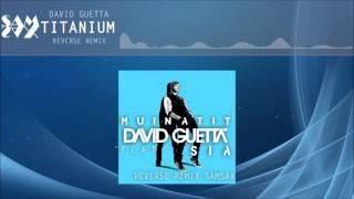 David Guetta Ft. Sia - Titanium (SAMSAX Reverse Remix)