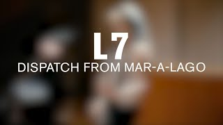 L7 - Dispatch from Mar-A-Lago (Live at The Current)