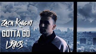 Zack Knight Gotta Go Lyrical.mp3
