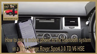 How to pair a mobile phone to the bluetooth system in a 2013 Range Rover Sport 3 0 TD V6 HSE