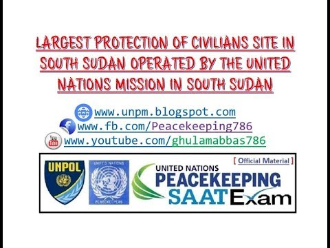 largest Protection of Civilians site in South Sudan operated by the United Nations Mission