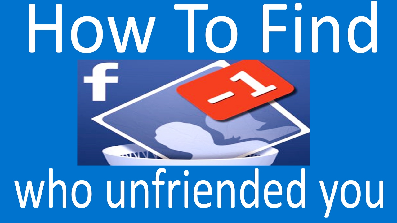 Know How to see who unfriended you on facebook in 2017
