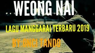 Mantap-Lagu Manggarai terbaru 2019 _WEONG NAI_ BY:ONCI TANDO